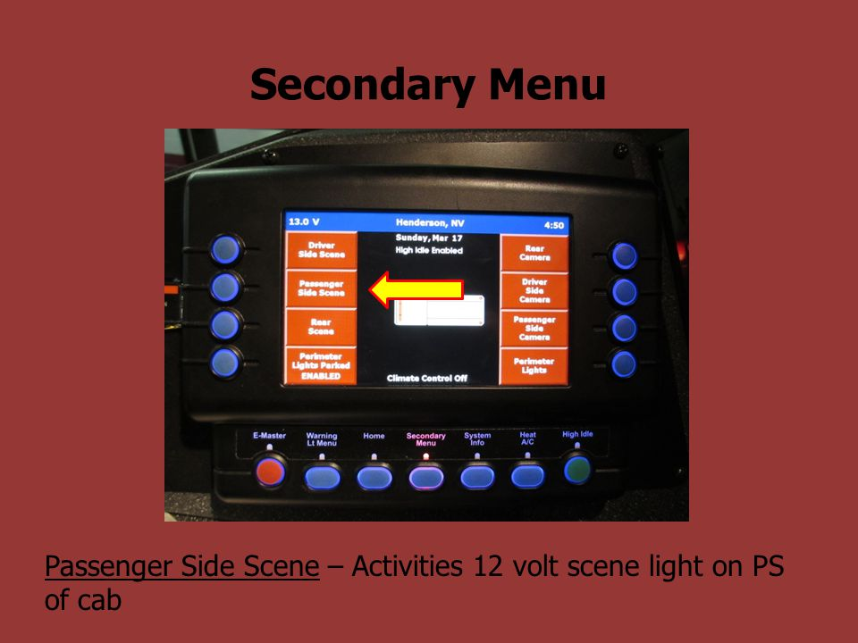 Secondary Menu Passenger Side Scene – Activities 12 volt scene light on PS of cab