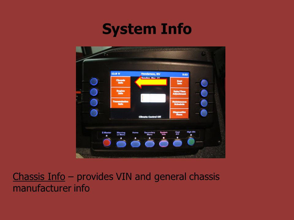 System Info Chassis Info – provides VIN and general chassis manufacturer info