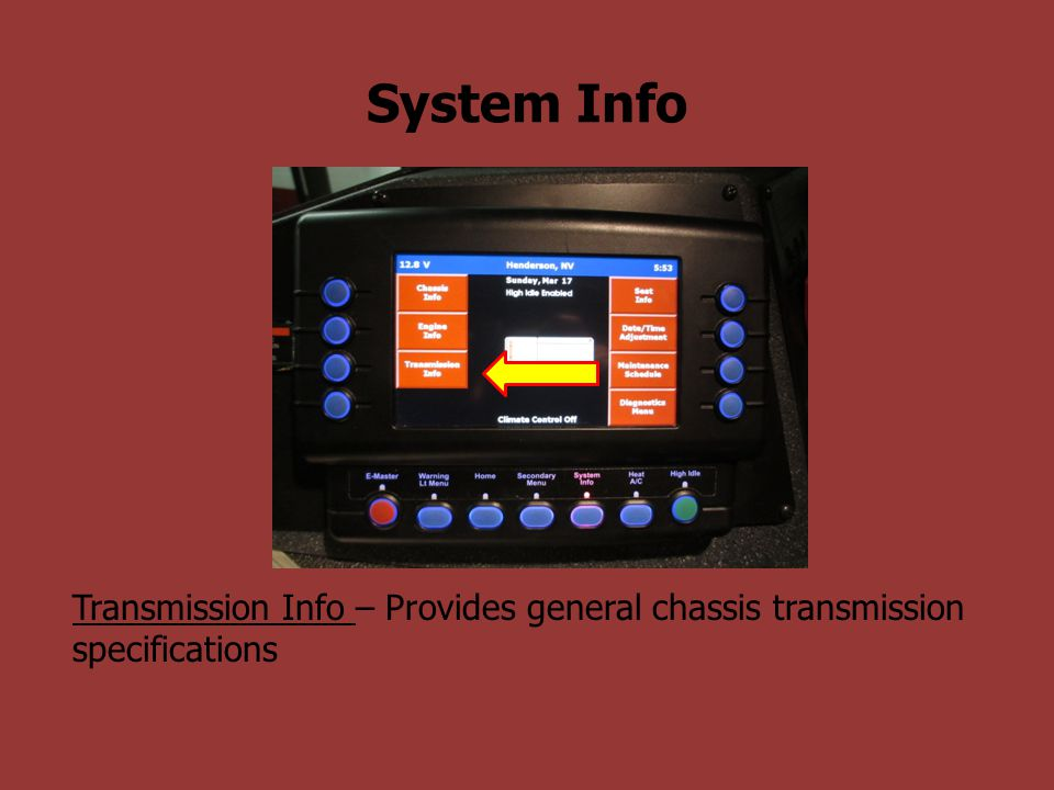 System Info Transmission Info – Provides general chassis transmission specifications