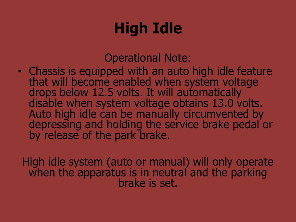 High Idle Operational Note: