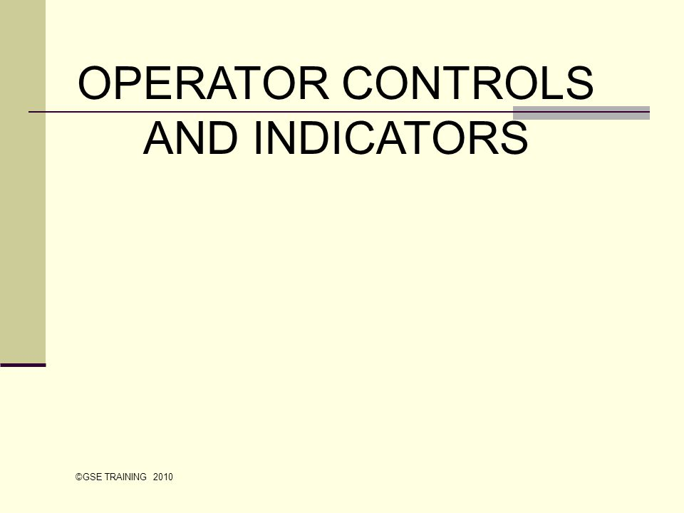 OPERATOR CONTROLS AND INDICATORS