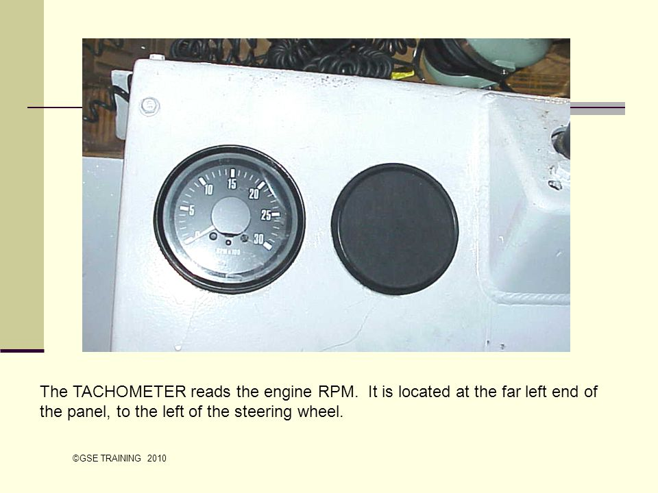 The TACHOMETER reads the engine RPM