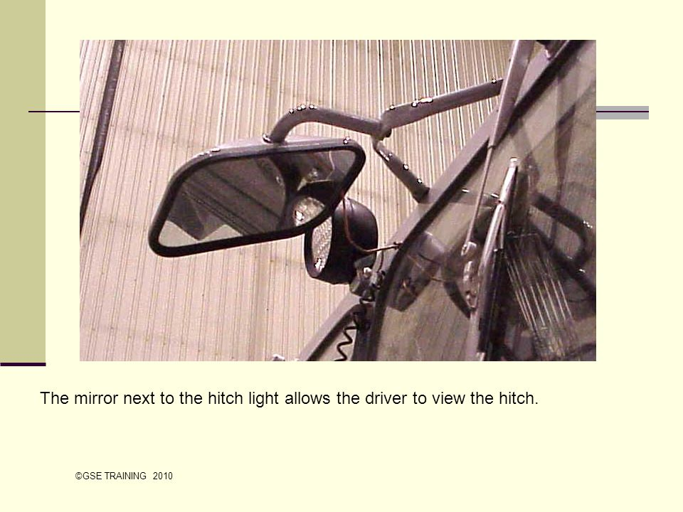 The mirror next to the hitch light allows the driver to view the hitch.