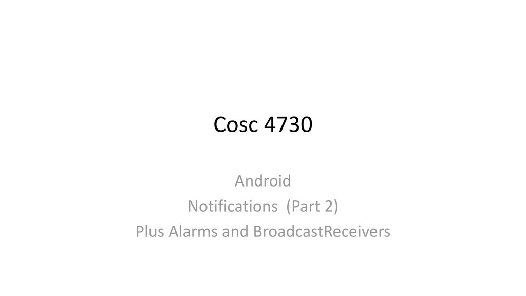 Android Notifications (Part 2) Plus Alarms and