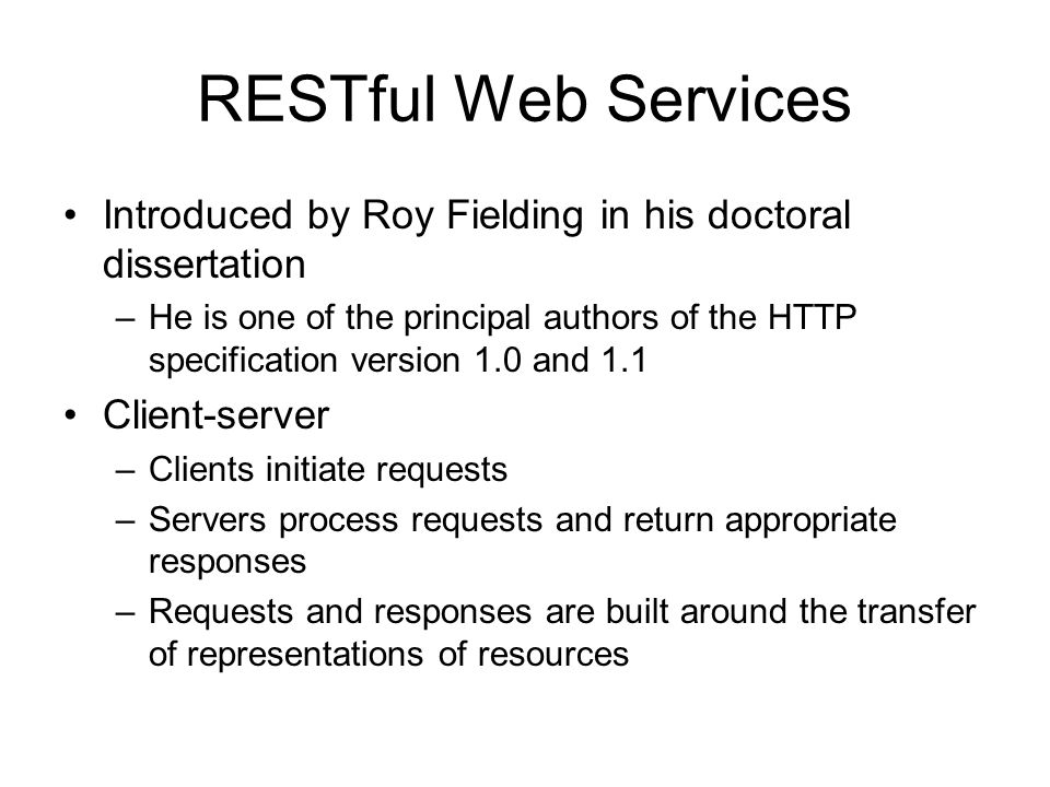 RESTful Web Services Introduced by Roy Fielding in his doctoral dissertation.