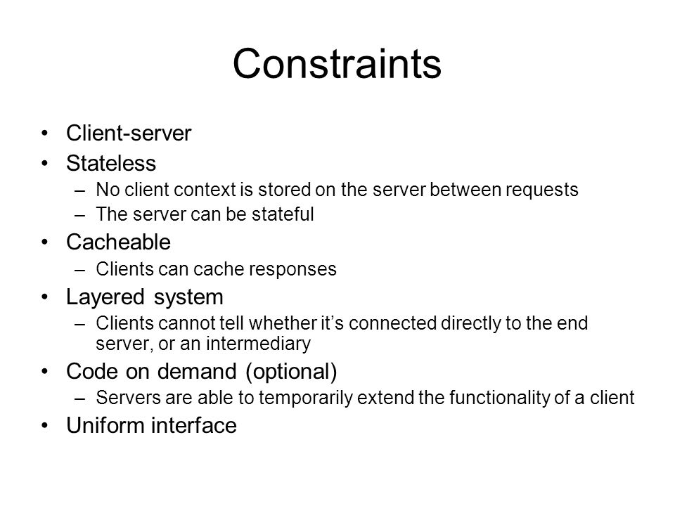 Constraints Client-server Stateless Cacheable Layered system