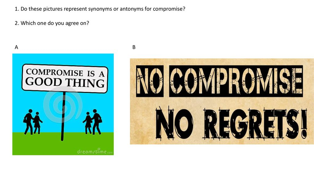 Do These Pictures Represent Synonyms Or Antonyms For Compromise