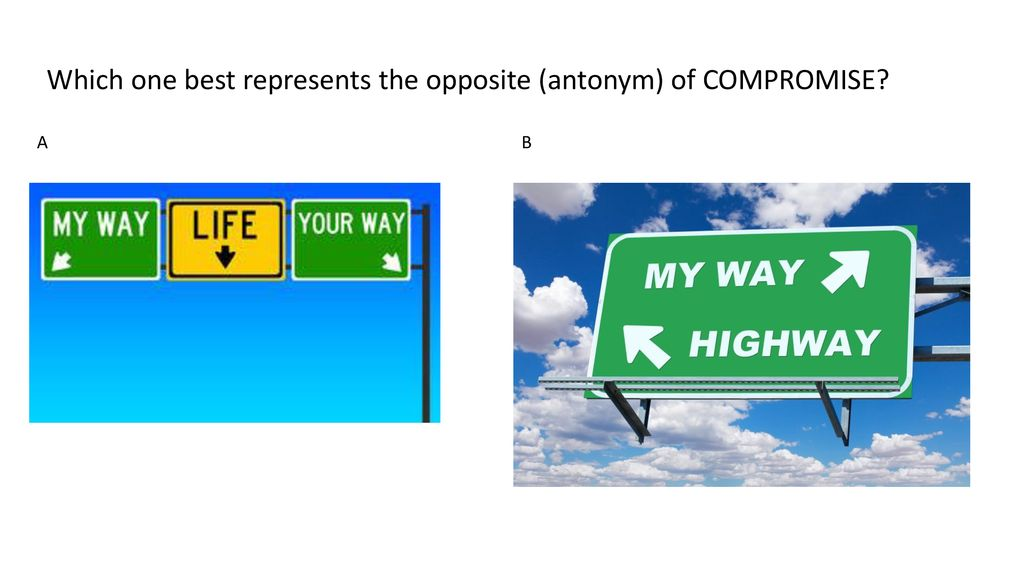 8 Which One Best Represents The Opposite Antonym Of Compromise