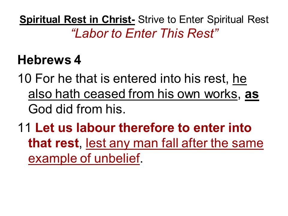 Spiritual Rest in Christ- Strive to Enter Spiritual Rest Labor to Enter This Rest