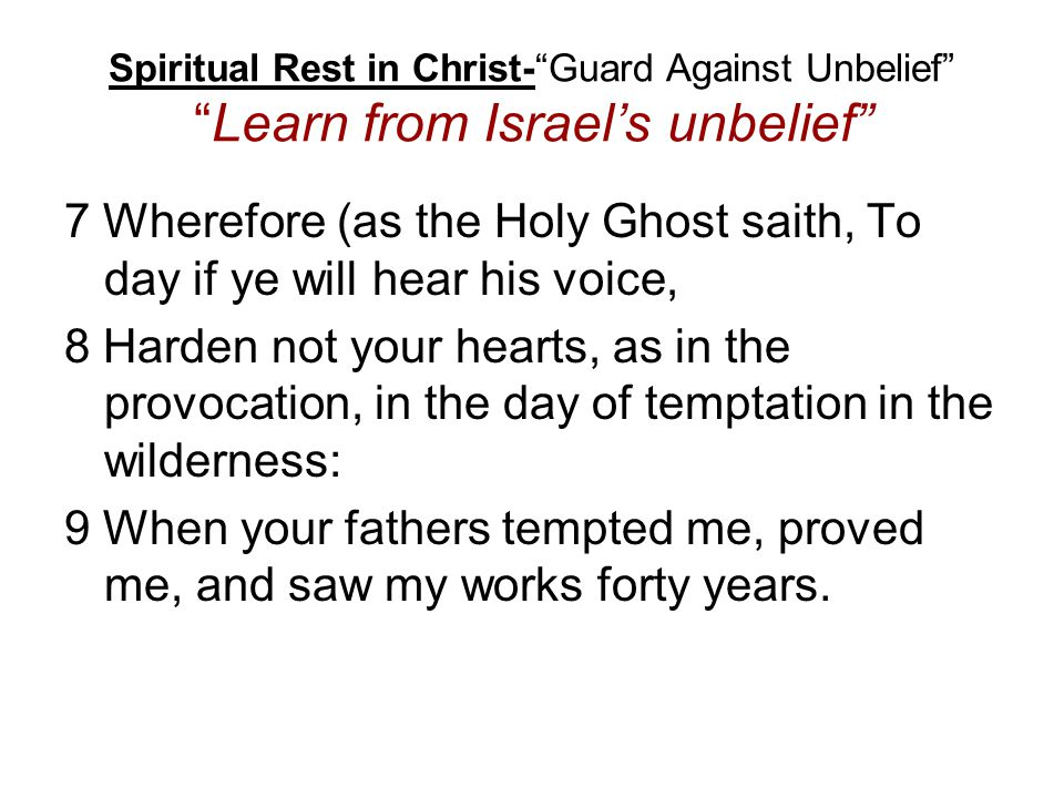 Spiritual Rest in Christ- Guard Against Unbelief Learn from Israel's unbelief