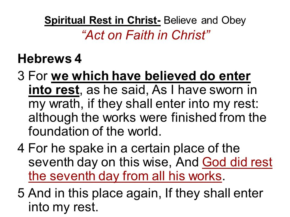Spiritual Rest in Christ- Believe and Obey Act on Faith in Christ