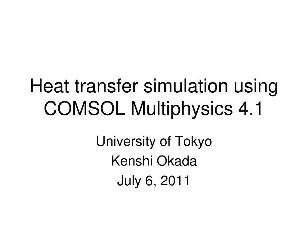 Heat transfer simulation using COMSOL Multiphysics ppt download