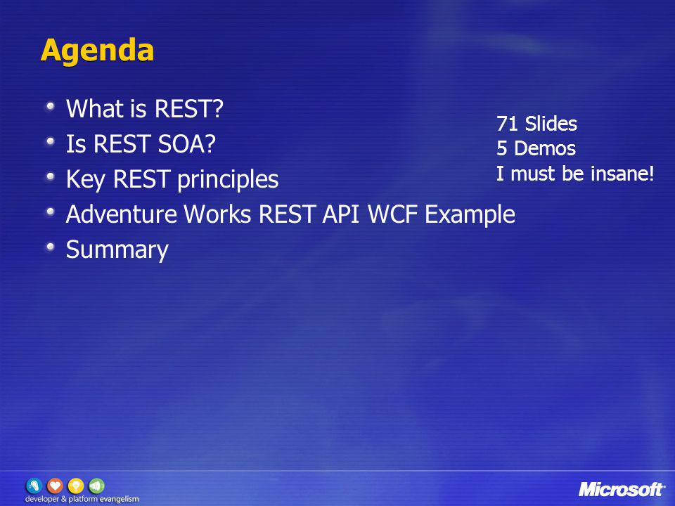Agenda What is REST Is REST SOA Key REST principles