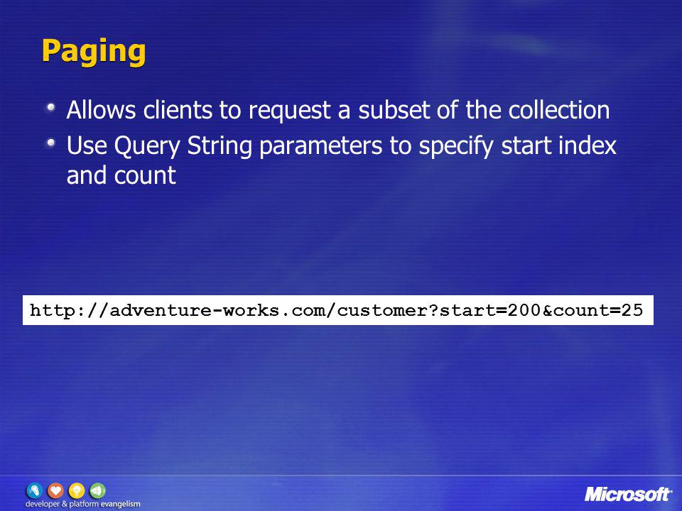 Paging Allows clients to request a subset of the collection