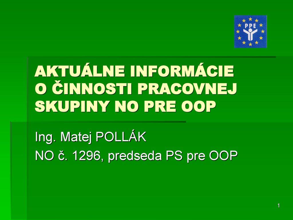 5fb080ea2 AKTUÁLNE INFORMÁCIE O ČINNOSTI PRACOVNEJ SKUPINY NO PRE OOP - ppt ...