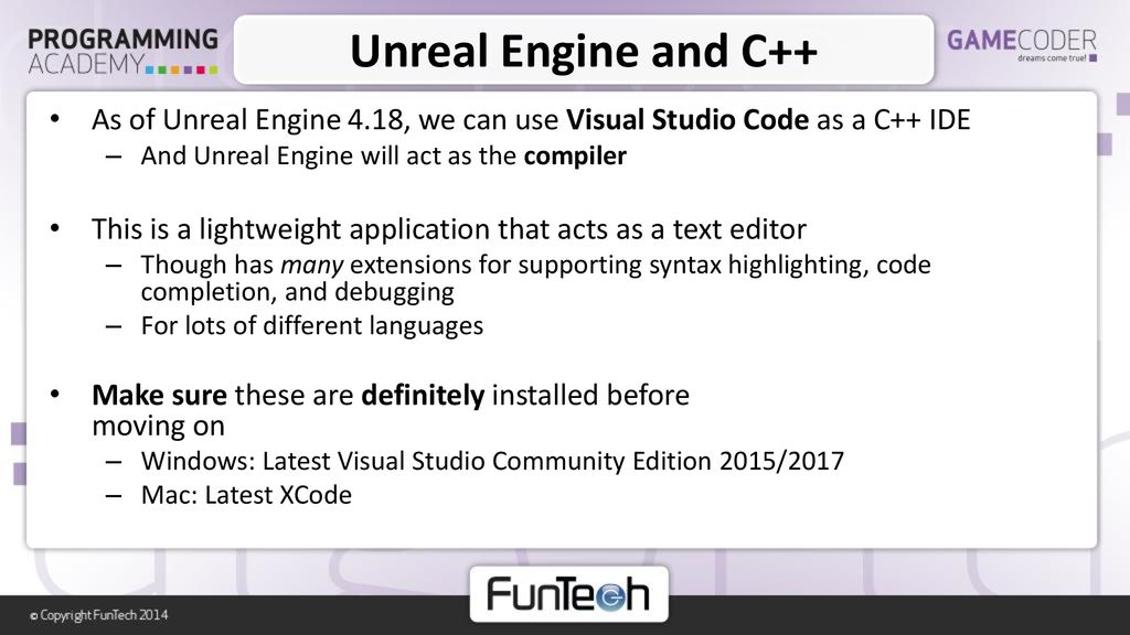 Unreal Engine and C++ We're finally at a point where we can