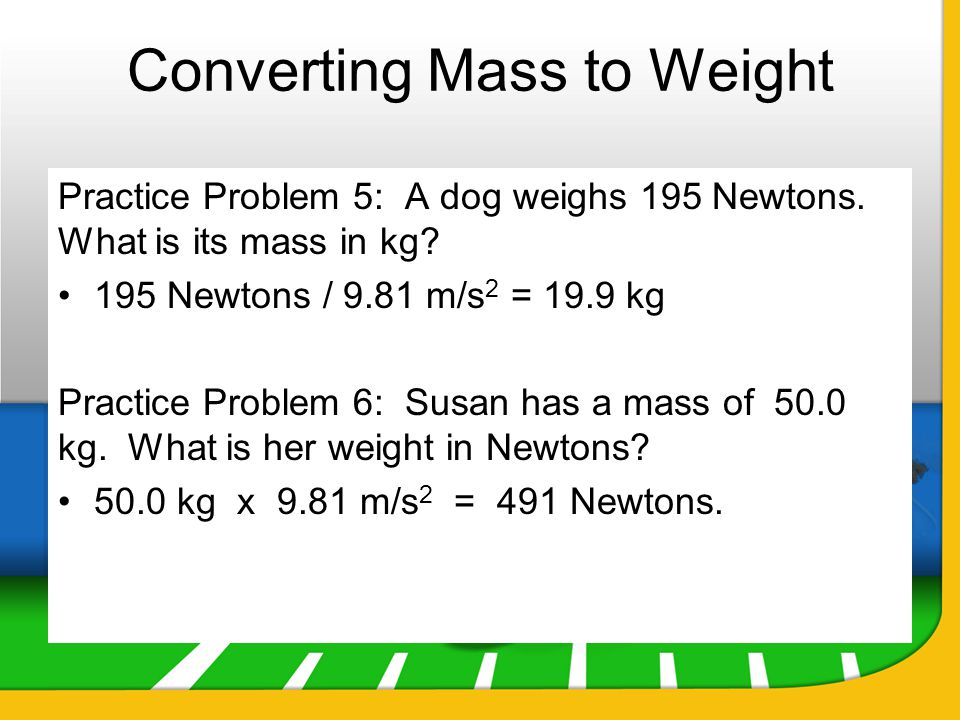 Converting Mass to Weight