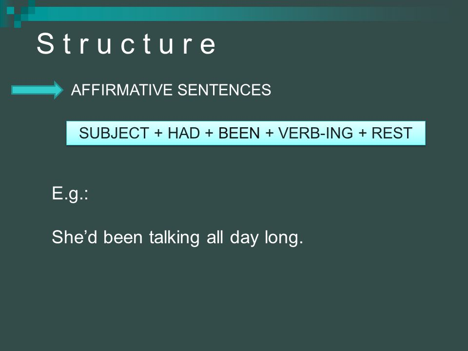 SUBJECT + HAD + BEEN + VERB-ING + REST