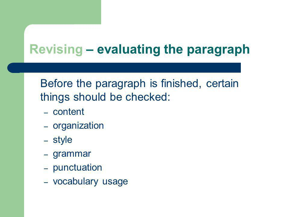 Revising – evaluating the paragraph