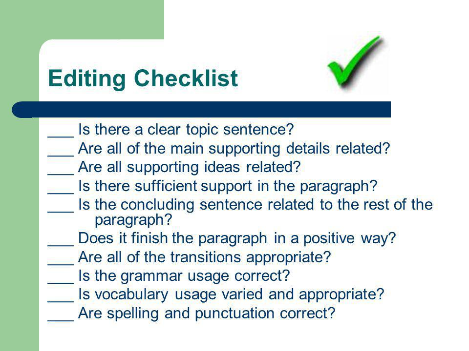 Editing Checklist ___ Is there a clear topic sentence