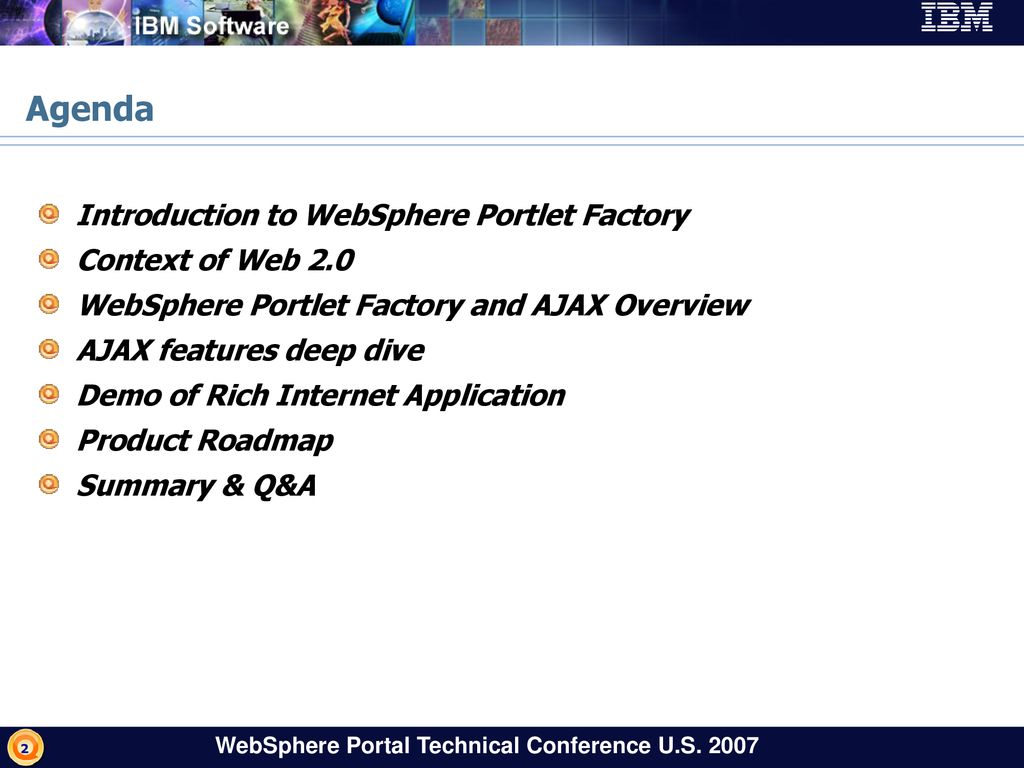 Agenda Introduction to WebSphere Portlet Factory Context of