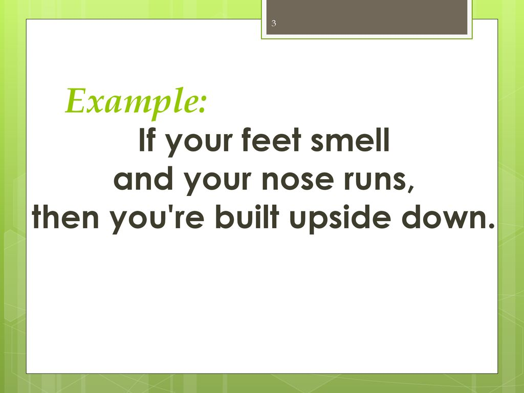 If your nose runs and your feet smell
