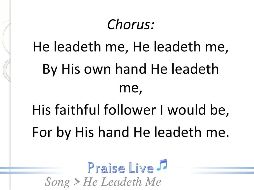 He Leadeth Me (SDA Hymn 537) - ppt download