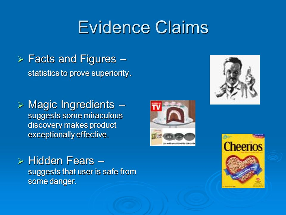 Evidence Claims Facts and Figures – statistics to prove superiority.