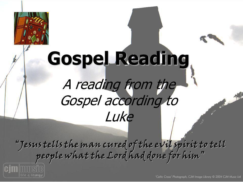 A reading from the Gospel according to Luke