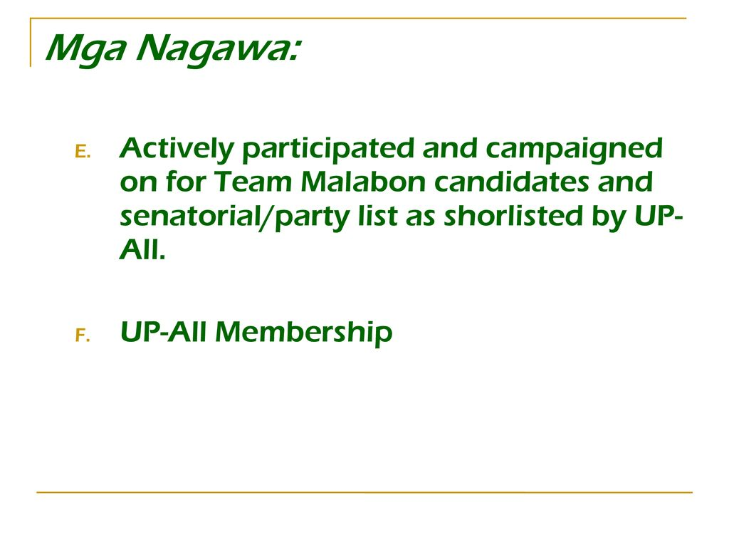 Mga Nagawa: Actively participated and campaigned on for Team Malabon candidates and senatorial/party list as shorlisted by UP- All.