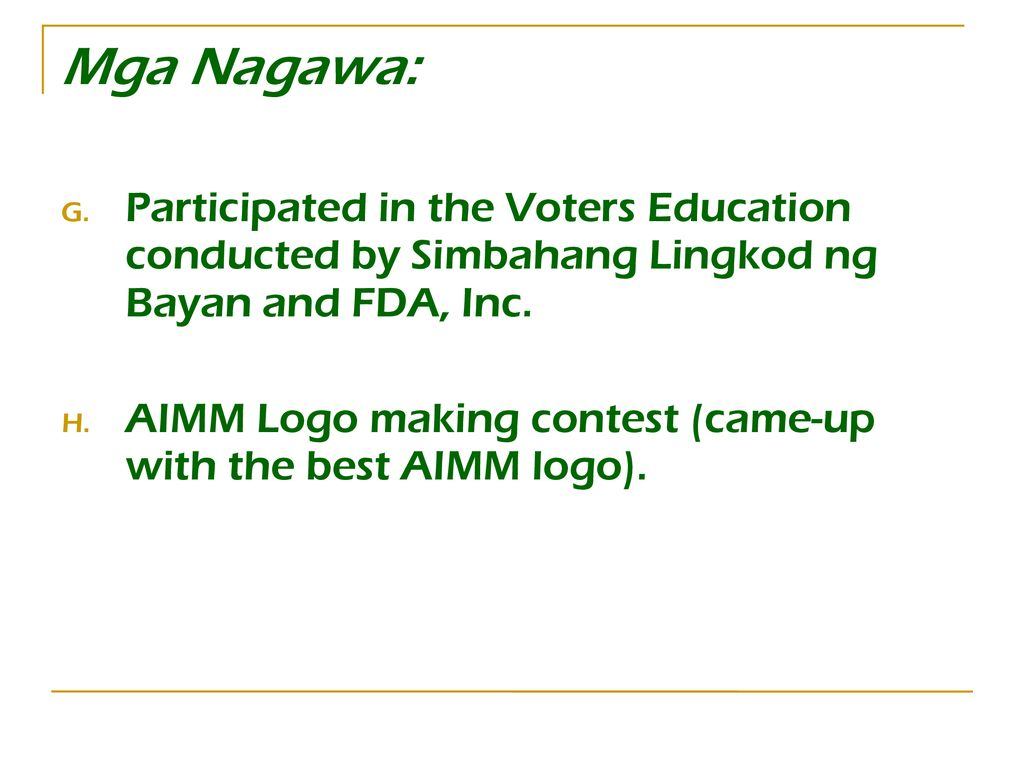 Mga Nagawa: Participated in the Voters Education conducted by Simbahang Lingkod ng Bayan and FDA, Inc.
