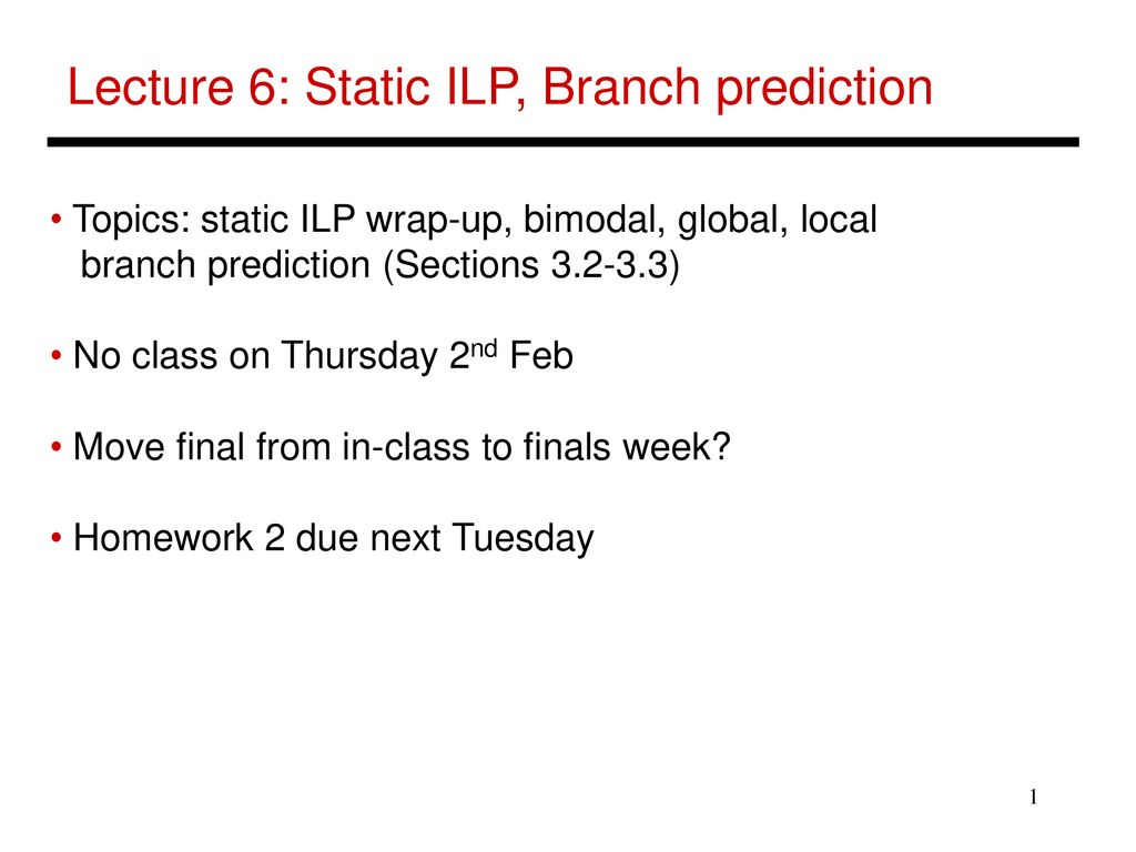 Lecture 6: Static ILP, Branch prediction - ppt download