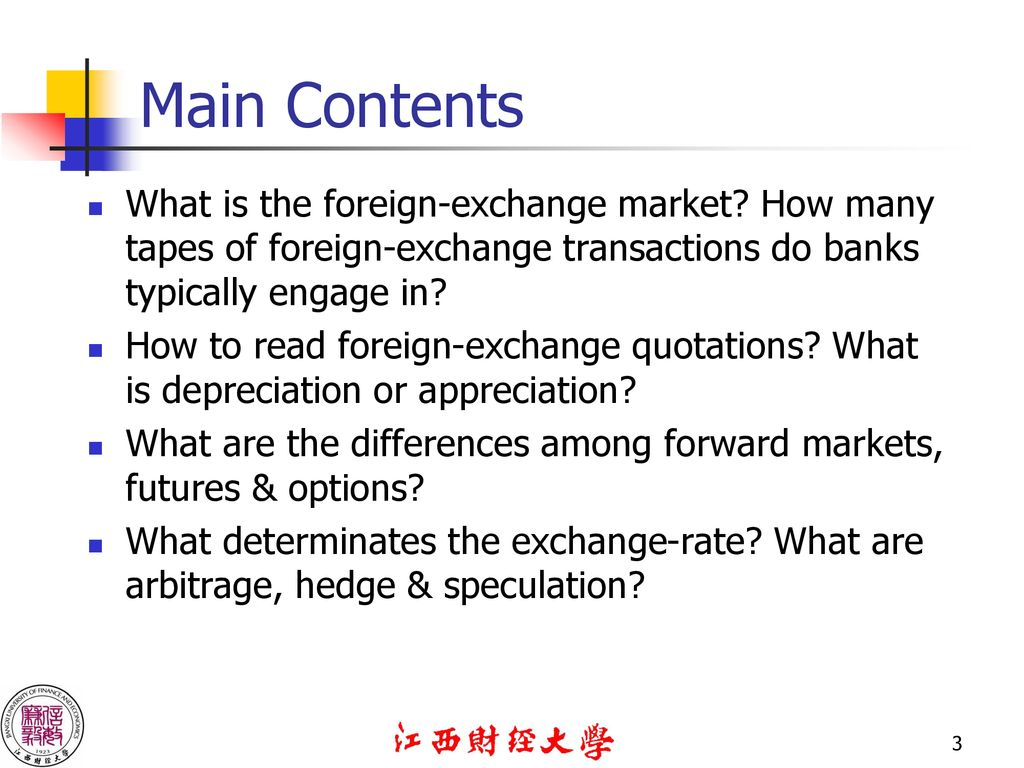 Main Contents What Is The Foreign Exchange Market How Many Tapes Of