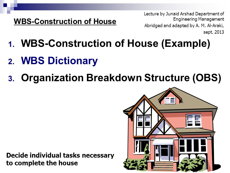 WBS-Construction of House (Example) WBS Dictionary