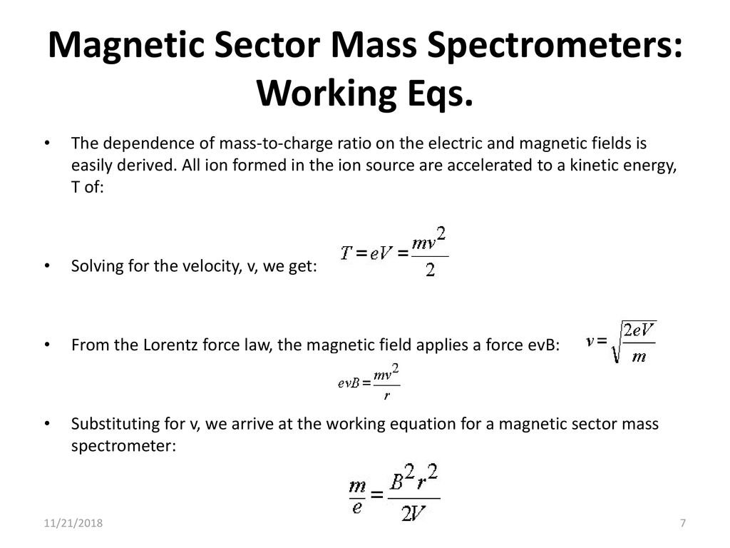 Magnetic Sector Mass Spectrometers: Working Eqs  The