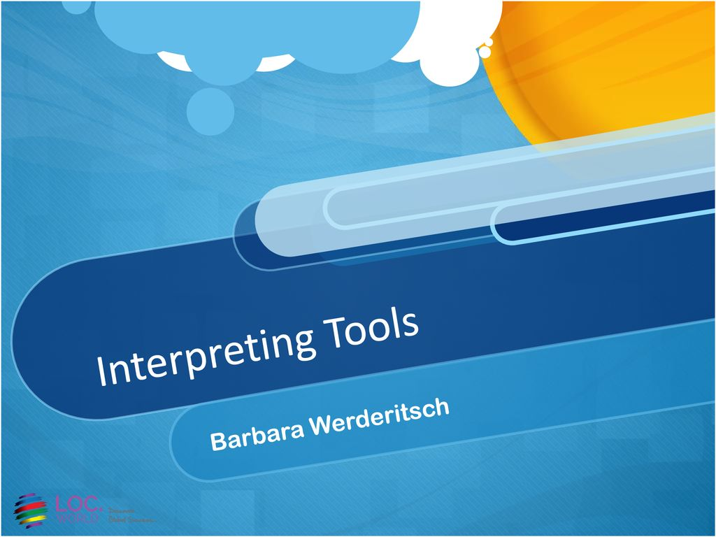 Interpreting Tools Barbara Werderitsch