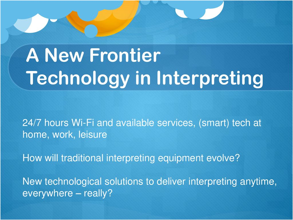 A New Frontier Technology in Interpreting