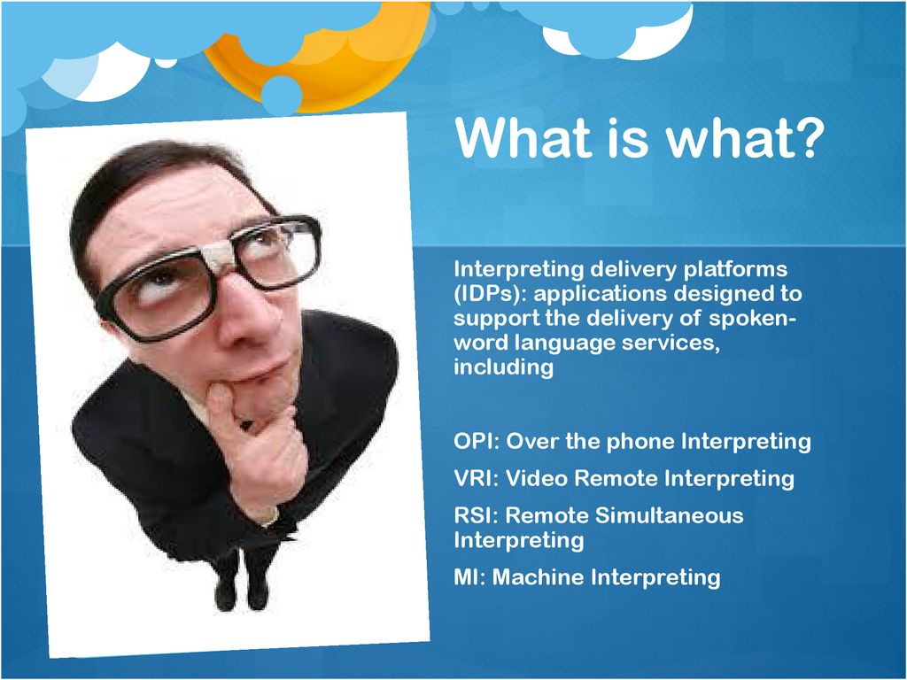 What is what Interpreting delivery platforms (IDPs): applications designed to support the delivery of spoken- word language services, including.
