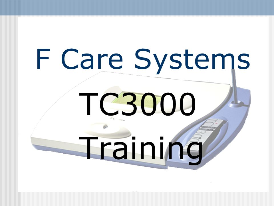 F Care Systems TC3000 Training