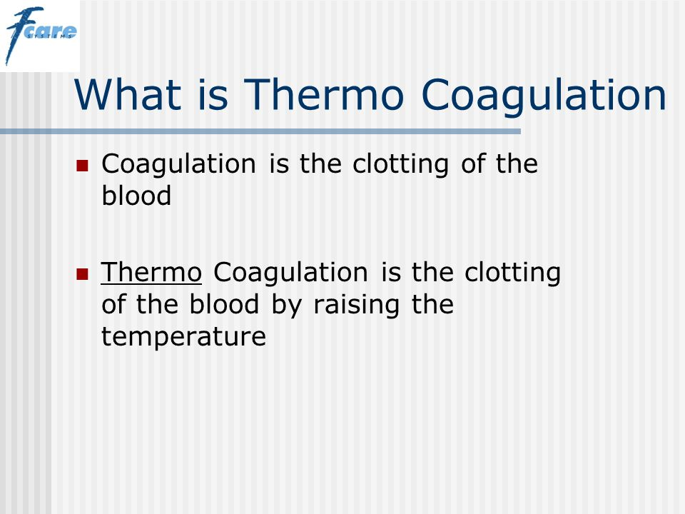 What is Thermo Coagulation