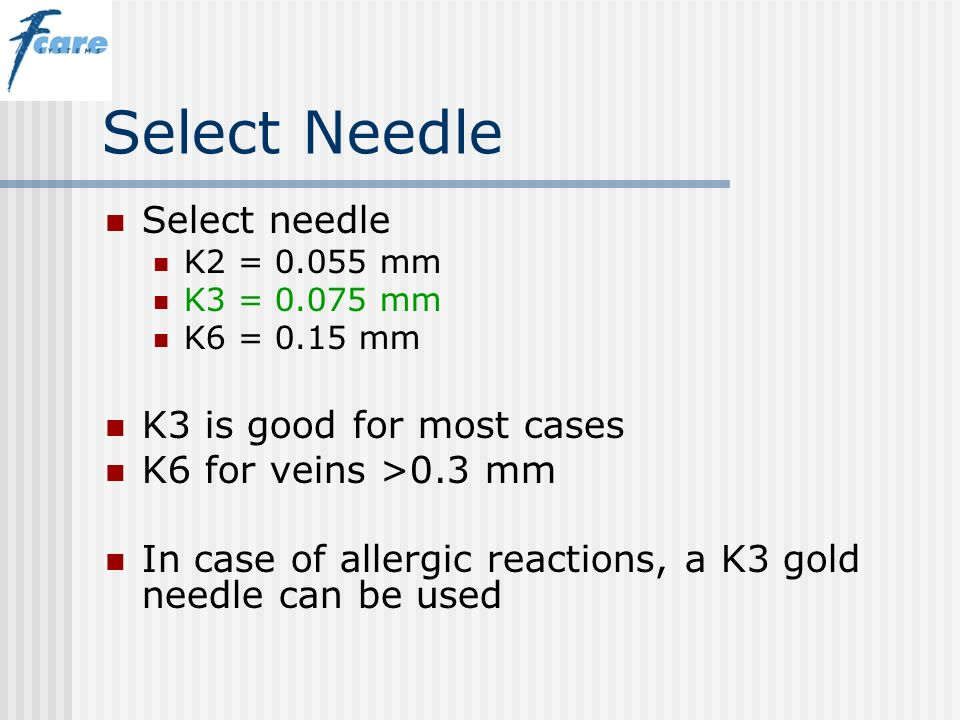 Select Needle Select needle K3 is good for most cases