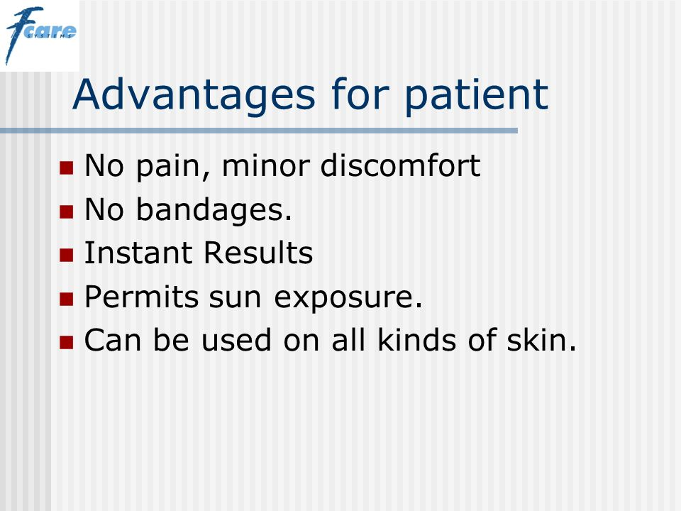 Advantages for patient