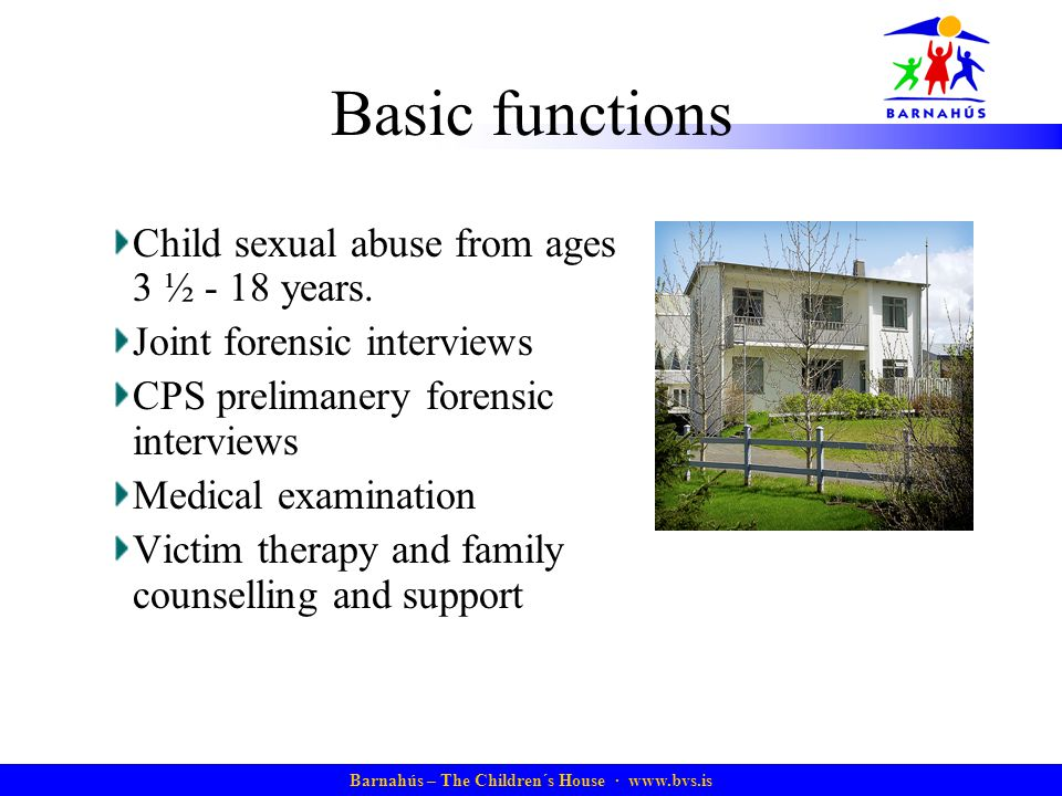 Basic functions Child sexual abuse from ages 3 ½ - 18 years.