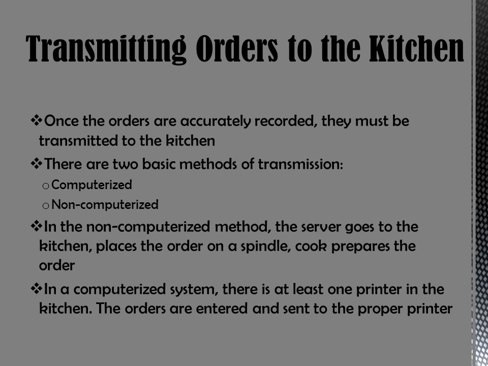 Transmitting Orders to the Kitchen