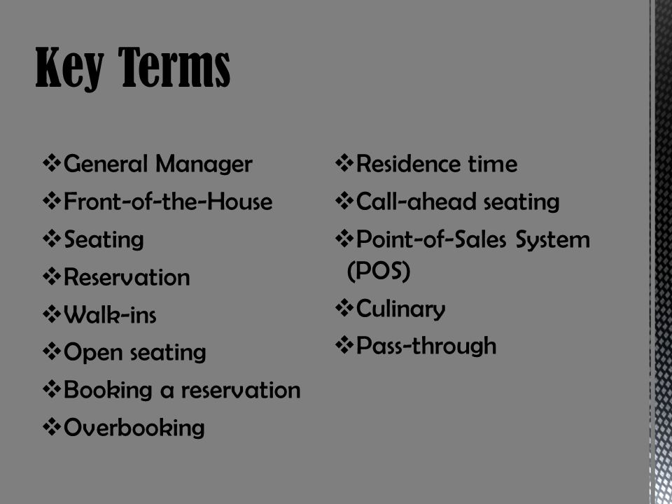 Key Terms General Manager Residence time Front-of-the-House