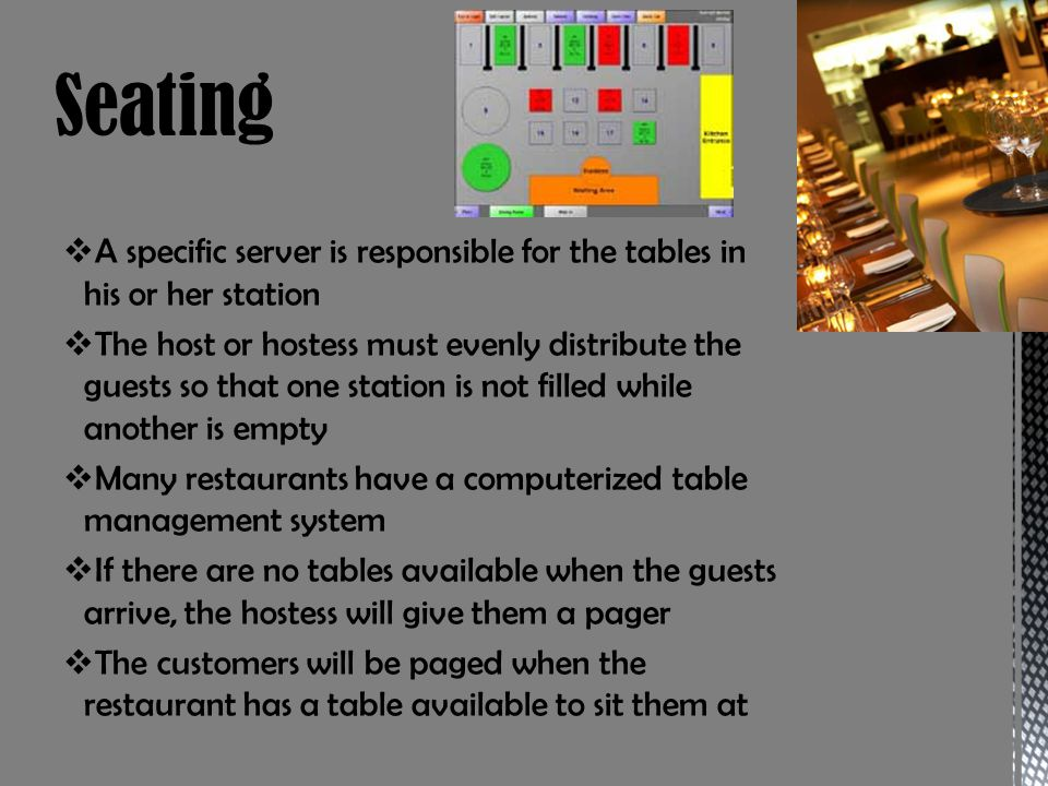 Seating A specific server is responsible for the tables in his or her station.