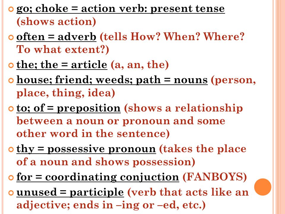 go; choke = action verb: present tense (shows action)