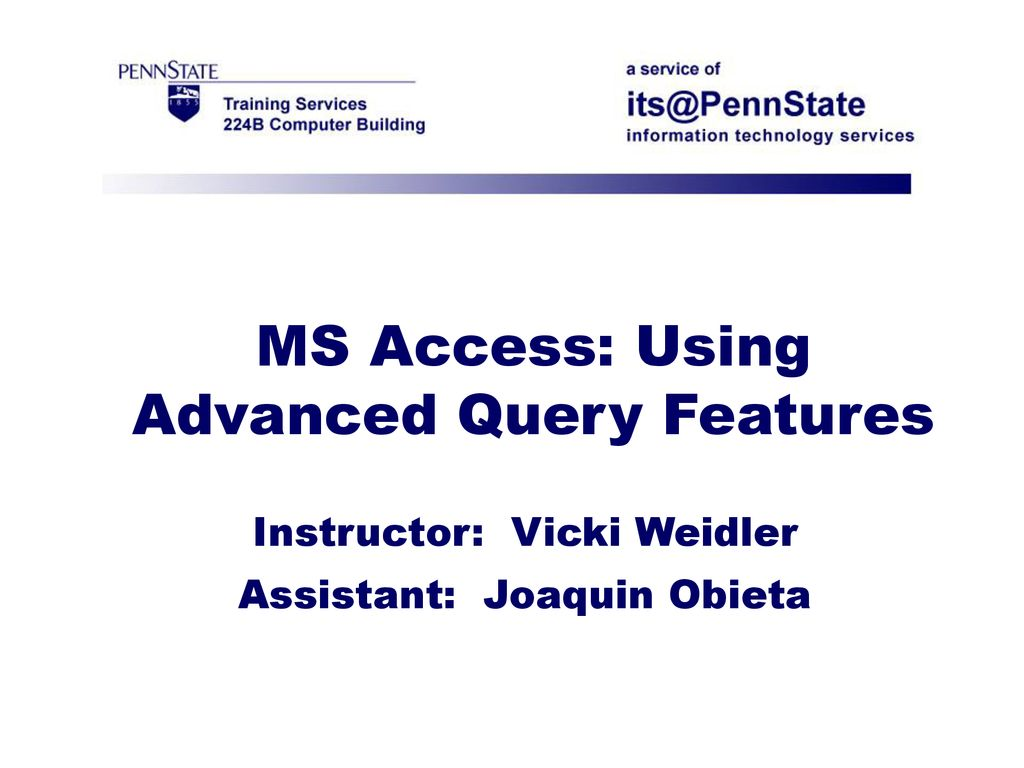 MS Access: Using Advanced Query Features - ppt download