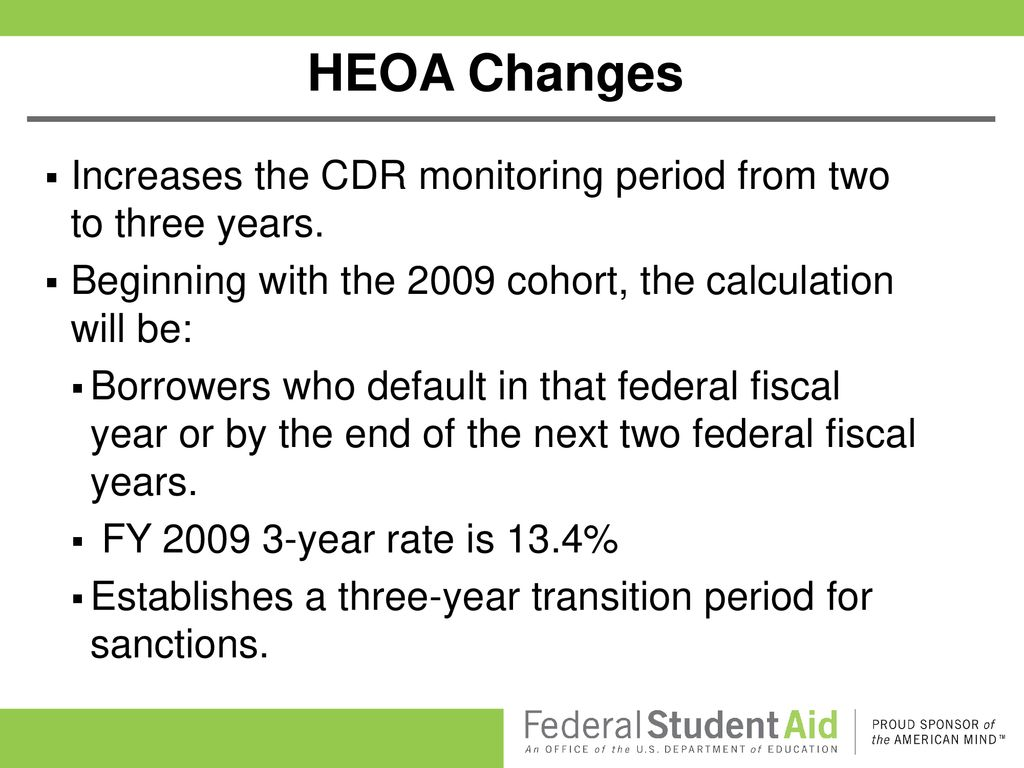 HEOA Changes Increases the CDR monitoring period from two to three years.  Beginning with the