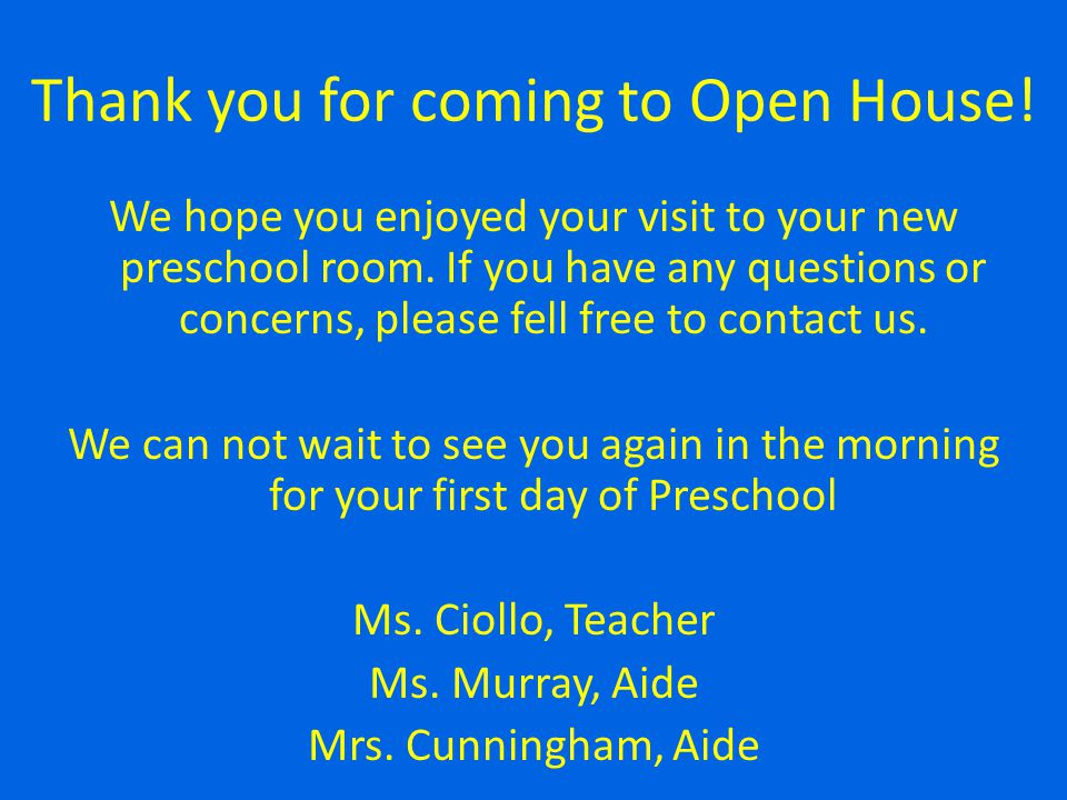 Thank you for coming to Open House!